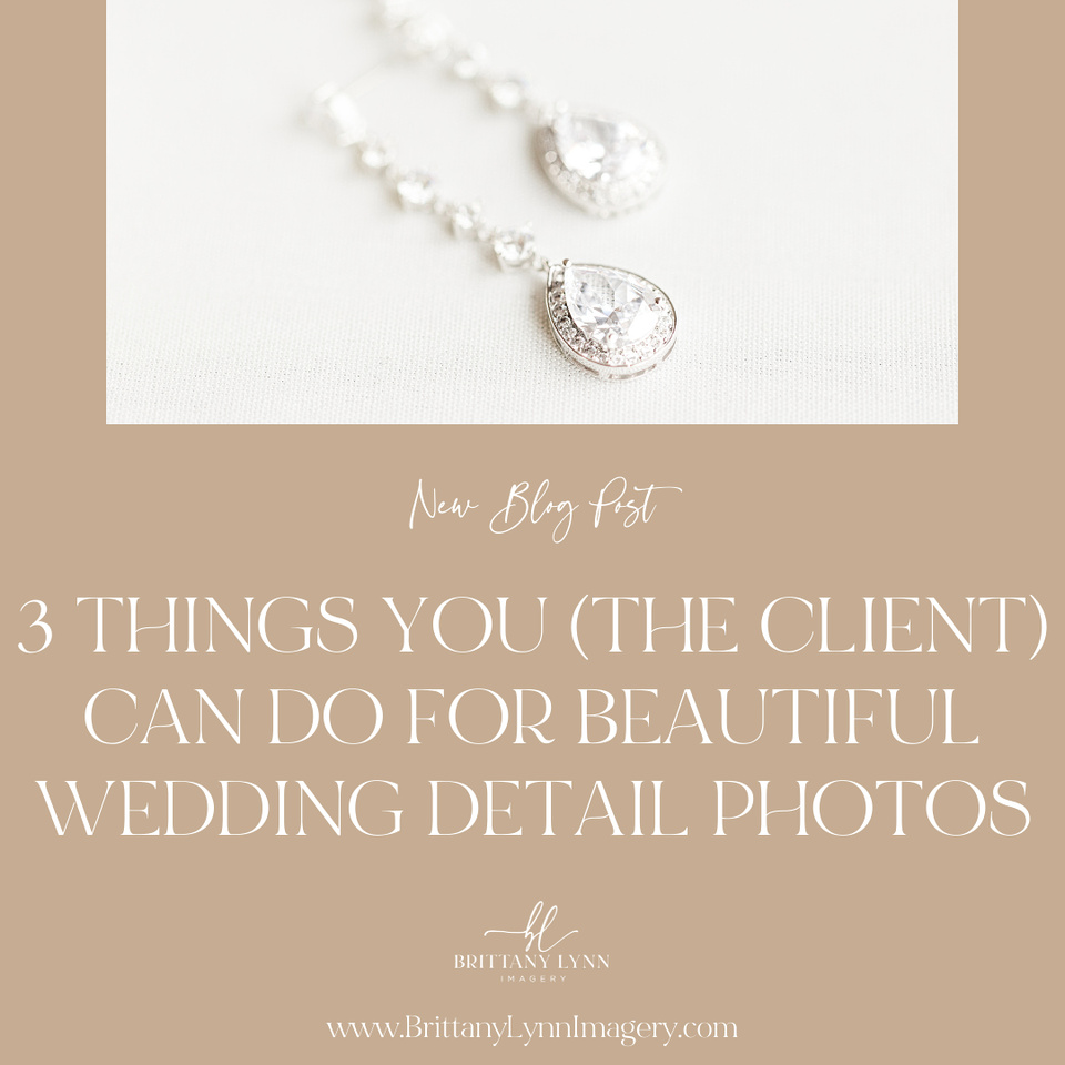 Brittany Lynn Imagery - STL St Charles MO Wedding Portrait Photographer - 3 Things You The Client Can Do For Beautiful Wedding Detail Shots